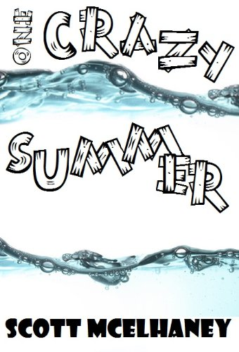 One Crazy Summer by Scott McElhaney