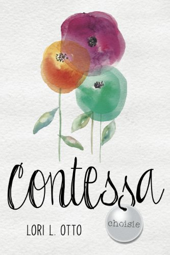 Contessa (Choisie Book 1) by Lori L. Otto