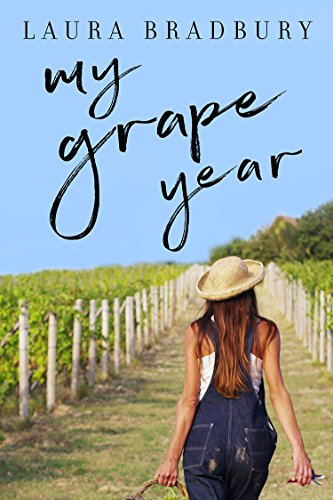 My Grape Year (Grape Series Book 1) by Laura Bradbury