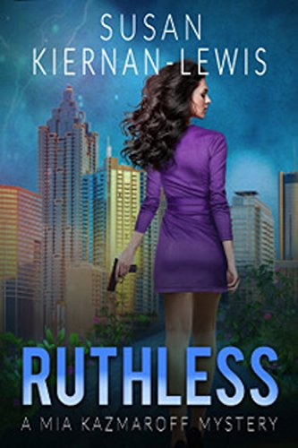 Ruthless: Book 6 of the Mia Kazmaroff Mysteries by Susan Kiernan-Lewis