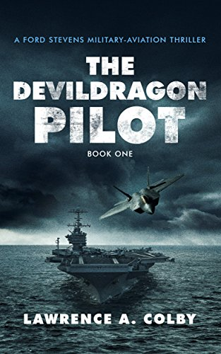 The Devil Dragon Pilot: A Ford Stevens Military-Aviation Thriller by Lawrence A. Colby