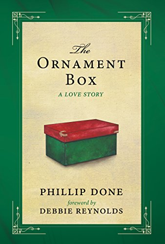 The Ornament Box: A Love Story by Phillip Done