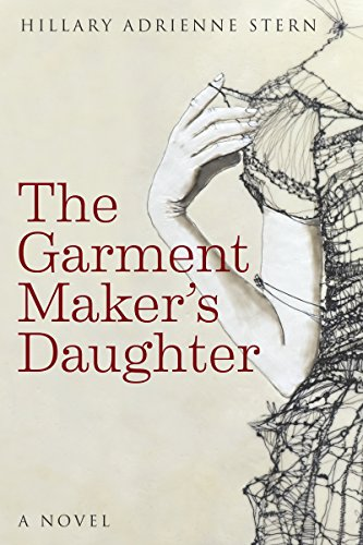 The Garment Maker's Daughter by Hillary Stern