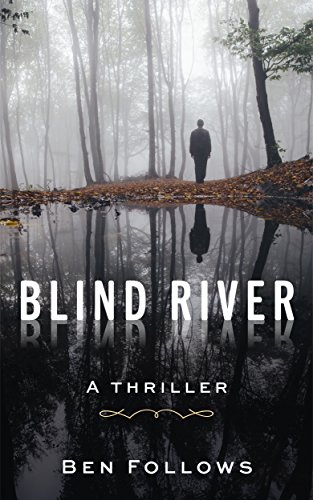 Blind River: A Thriller by Ben Follows