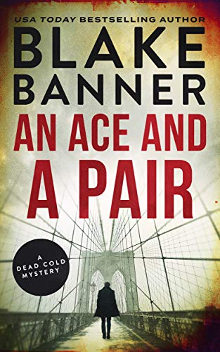 An Ace and A Pair: A Dead Cold Mystery (Dead Cold Mysteries Book 1) by Blake Banner