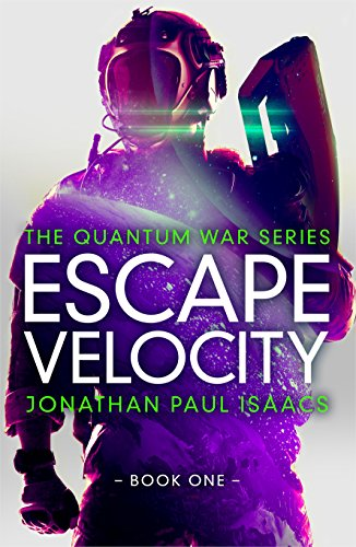Escape Velocity (The Quantum War Book 1) by Jonathan Paul Isaacs