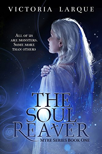 The Soul Reaver (Myre Series Book One 1) by Victoria Larque
