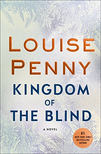Kingdom of the Blind: A Chief Inspector Gamache Novel by Louise Penny