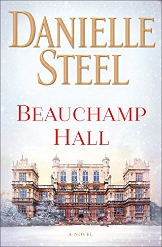 Beauchamp Hall: A Novel by Danielle Steel
