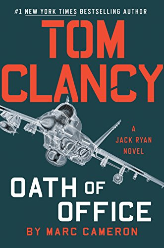 Tom Clancy Oath of Office (A Jack Ryan Novel Book 19) by Marc Cameron