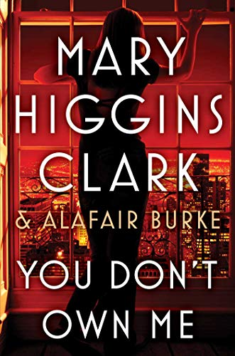 You Don't Own Me (An Under Suspicion Novel) by Mary Higgins Clark