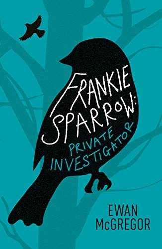 Frankie Sparrow: Private Investigator by Ewan McGregor