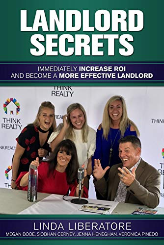 Landlord Secrets: Immediately Increase ROI and Become a More Effective Landlord by Linda Liberatore