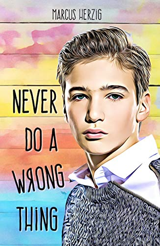 Never Do a Wrong Thing by Marcus Herzig