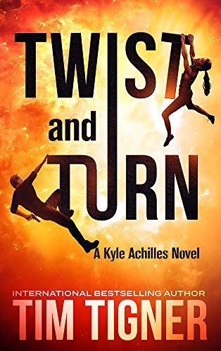 Twist and Turn (Kyle Achilles Book 4) by Tim Tigner