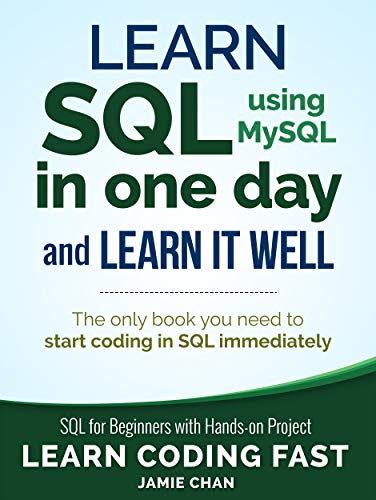 SQL: Learn SQL (using MySQL) in One Day and Learn It Well by LCF Publishing