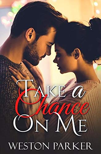 Take A Chance On Me by Weston Parker