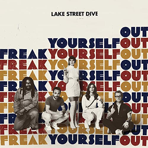 Freak Yourself Out By Lake Street Dive