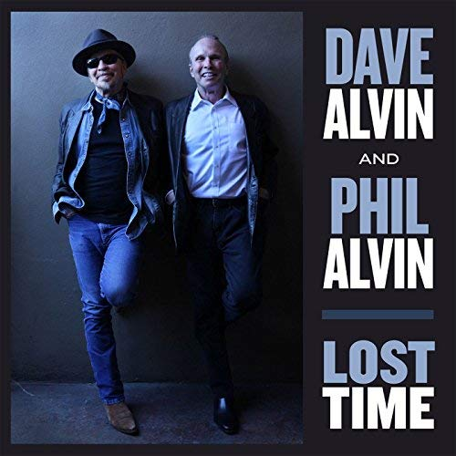 Lost Time by Dave Alvin & Phil Alvin