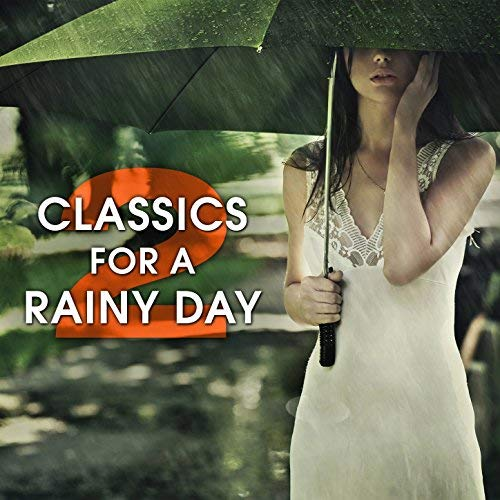 Classics for a Rainy Day 2 By Various Artists
