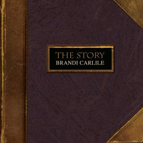 The Story by Brandi Carlile