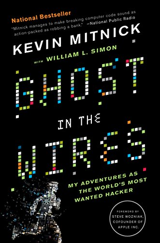 Ghost in the Wires: My Adventures as the World's Most Wanted Hacker by William L. Simon