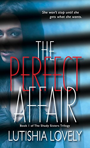The Perfect Affair (The Shady Sisters Trilogy Book 1) by Lutishia Lovely
