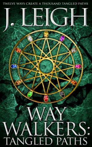 Way Walkers: Tangled Paths (The Tazu Saga Book 1) by J. Leigh