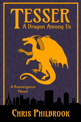 Tesser: A Dragon Among Us: A Reemergence Novel, Book One by Chris Philbrook