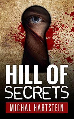 Hill of Secrets (Police Inspector Hadas Levinger, An Israeli Mystery Series Book 1) by Michal Hartstein