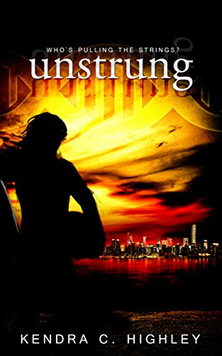 Unstrung by Kendra C. Highley