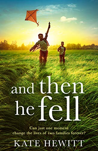 And Then He Fell by Kate Hewitt