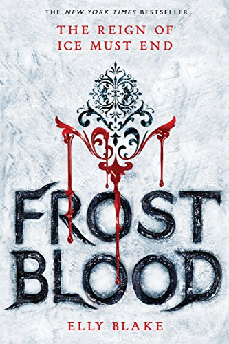 Frostblood (The Frostblood Saga Book 1) by Elly Blake