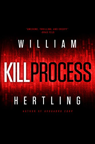 Kill Process (Kill Chain Book 1) by William Hertling