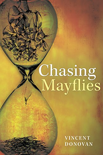 Chasing Mayflies by Vincent Donovan