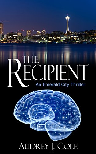 The Recipient: An Emerald City Thriller by Audrey J. Cole