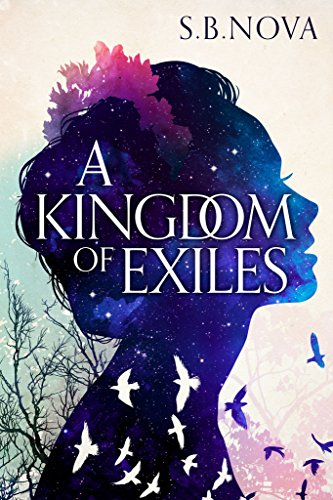 A Kingdom of Exiles: The Outcast Fantasy Series by S.B. Nova