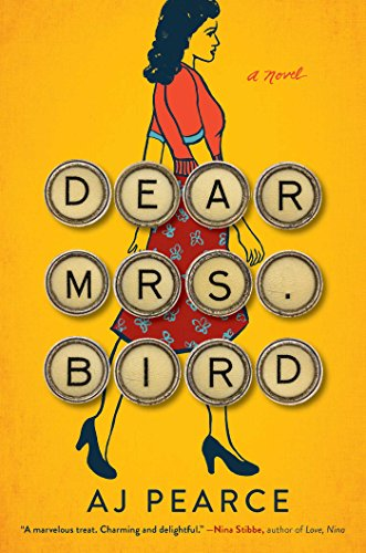 Dear Mrs. Bird: A Novel by AJ Pearce