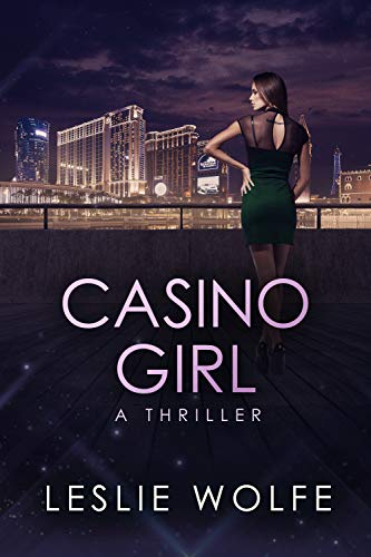 Casino Girl: A Gripping Las Vegas Thriller by Leslie Wolfe