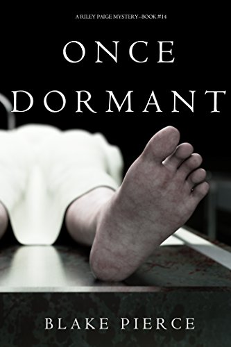 Once Dormant (A Riley Paige Mystery—Book 14) by Blake Pierce