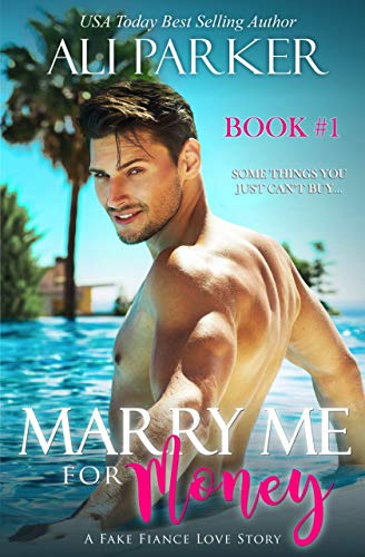 Marry Me For Money Book 1 by Ali Parker