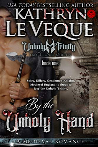 By the Unholy Hand by Kathryn Le Veque