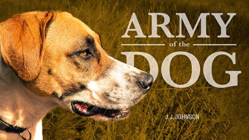 Army of the Dog by JJ Johnson