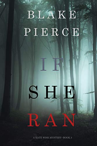 If She Ran (A Kate Wise Mystery—Book 3) by Blake Pierce