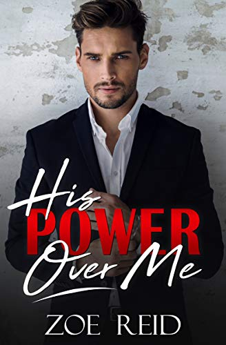 His Power Over Me by Zoe Reid