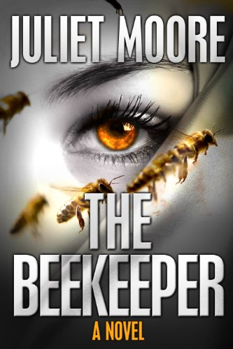 The Beekeeper (The First Detective Elizabeth Stratton Mystery Book 1) by Juliet Moore