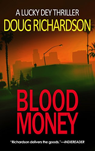 Blood Money: A Lucky Dey Thriller by Doug Richardson