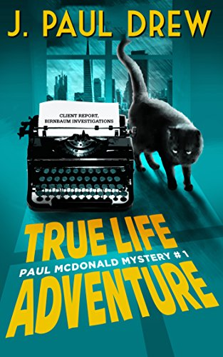 True-Life Adventure (Paul Mcdonald Mystery #1) by J. Paul Drew