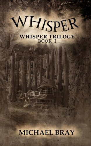 Whisper (Whisper Trilogy Book 1) by Michael Bray