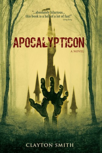 Apocalypticon (The Apocalypticon Trilogy Book 1) by Clayton Smith